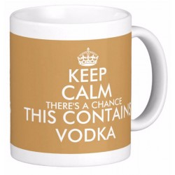 Keep Calm, There's a Chance This Contains Vodka Mug